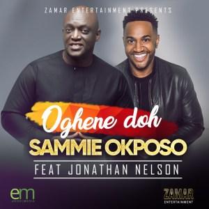Sammie Okposo - Oghene Doh ft. Jonathan Nelson